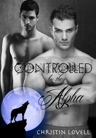 Controlled  by  the Alpha (Alpha Doms #3) by Christin Lovell