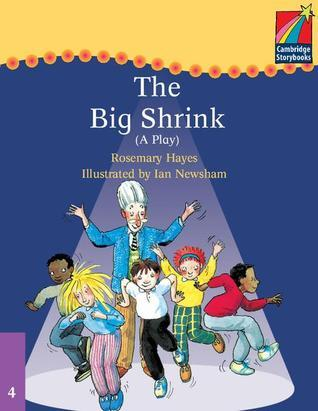 Cambridge Plays: The Big Shrink ELT Edition Rosemary Hayes