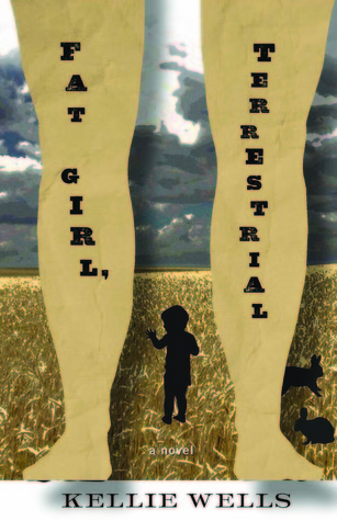 Fat Girl, Terrestrial: A Novel  by  Kellie Wells