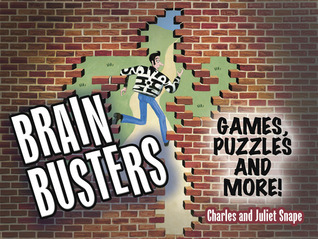 Brain Busters: Games, Puzzles and More!  by  Charles Snape