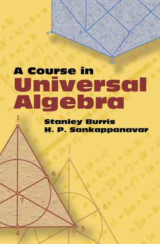 A Course in Universal Algebra  by  Stanley Burris