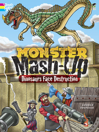 MONSTER MASH-UP--Dinosaurs Face Destruction  by  George Toufexis