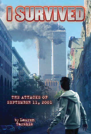 The Attacks of September 11th, 2001 (I Survived, #6)  by  Lauren Tarshis