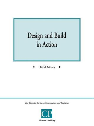 Design and Build in Action David Mosey