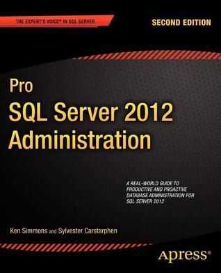 Pro SQL Server 2012 Administration  by  Ken Simmons