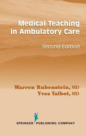 Medical Teaching in Ambulatory Care  by  Warren Rubenstein