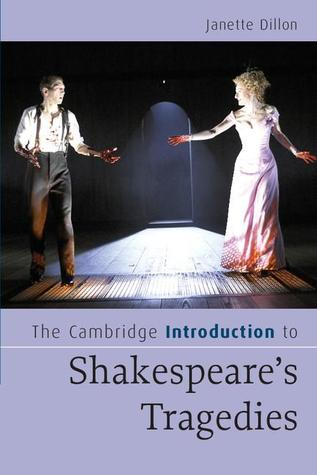 Camb Intro Shakespeare Tragedies  by  Janette Dillon