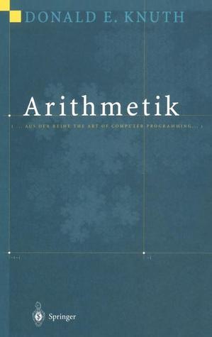 Arithmetik: Aus Der Reihe the Art of Computer Programming  by  Donald Ervin Knuth