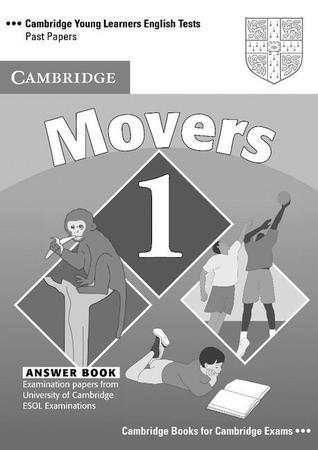 Cambridge Movers 1 Answer Booklet: Examination Papers from University of Cambridge ESOL Examinations: English for Speakers of Other Languages Cambridge University Press
