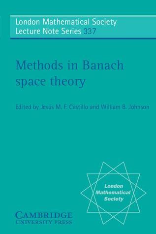 Methods in Banach Space Theory: Proceedings of the V Conference on Banach Spaces, Caceres, Spain, 13-18 September 2004  by  Jesus M.F. Castillo