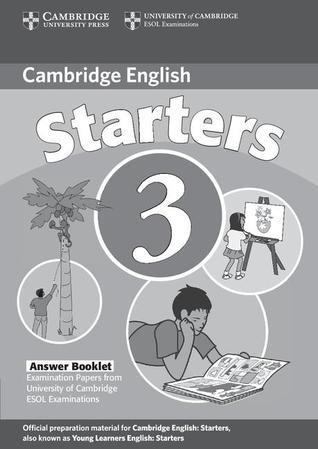 Cambridge Starters 3 Answer Booklet: Examination Papers from University of Cambridge ESOL Examinations: English for Speakers of Other Languages Cambridge University Press