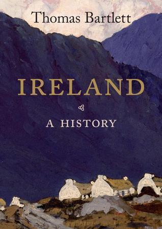 Ireland: A History Thomas Bartlett