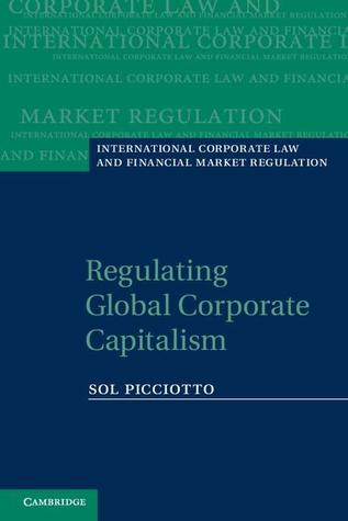 Regulating Global Corporate Capitalism  by  Sol Picciotto