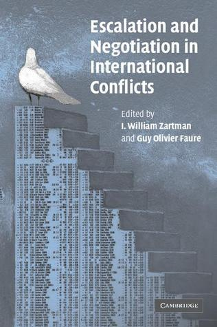 Escalation and Negotiation in International Conflicts I. William Zartman