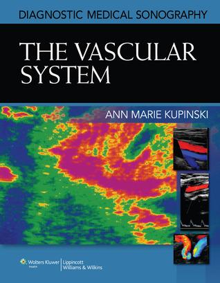 Diagnostic Medical Sonography (Diagnostic Medical Sonography Series): Vascular Imaging  by  Kupinski