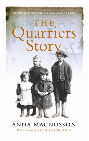 The Quarriers Story  by  Anna Magnusson