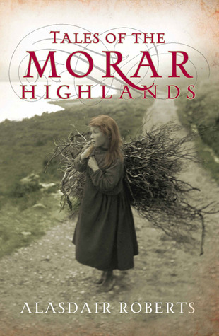 Tales of the Morar Highlands Alasdair Roberts