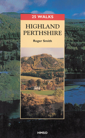25 Walks: Highland Perthshire  by  Roger      Smith