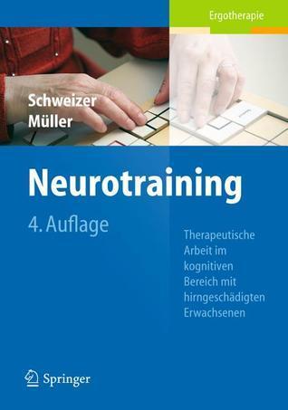 Neurotraining: Therapeutische Arbeit Im Kognitiven Bereich Mit Hirngesch Digten Erwachsenen  by  Verena Schweizer