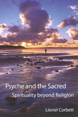 Spirituality Beyond Religion Lionel Corbett