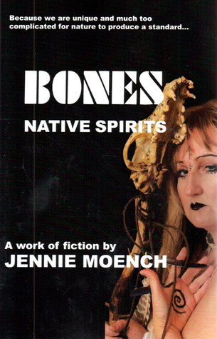 Bones, Native Spirits Jennie Moench