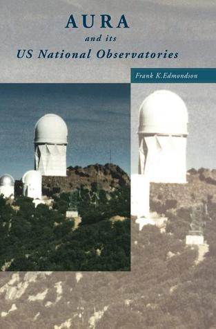 Aura and Its Us National Observatories  by  Frank K. Edmondson