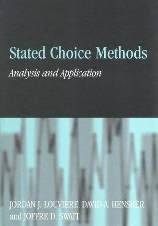 Stated Choice Methods: Analysis and Applications  by  Jordan J. Louviere