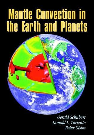 Mantle Convection In The Earth And Planets  by  Gerald Schubert