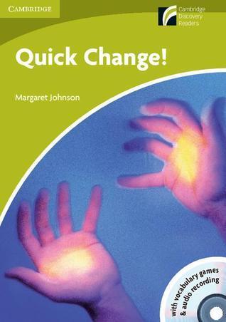 Quick Change! Level Starter/Beginner /Audio CD [With CDROM]  by  Margaret Johnson