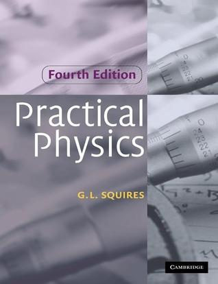Practical Physics G.L. Squires
