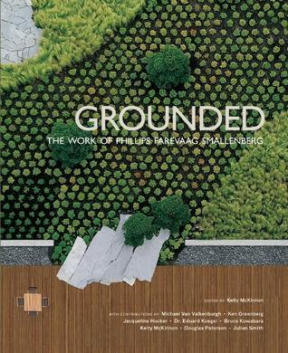 Grounded: The Works of Phillips Farevaag Smallenberg Bruce Kuwabara