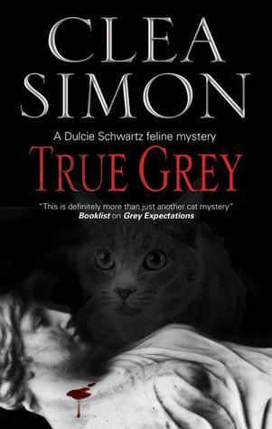 True Grey (Dulcie Schwartz Mystery #5)  by  Clea Simon