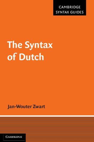 The Syntax of Dutch  by  Jan-Wouter Zwart