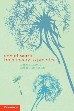 Social Work: From Theory to Practice Marie Connolly