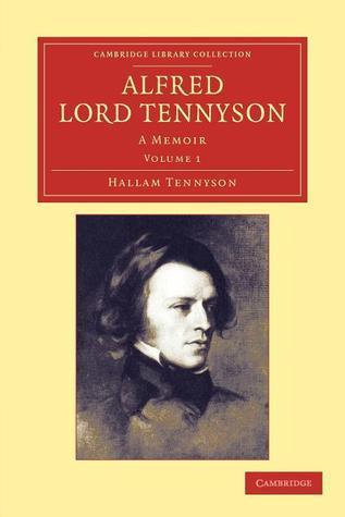 Alfred, Lord Tennyson - Volume 1  by  Hallam M. Tennyson