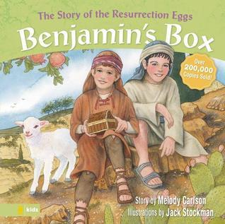 Benjamins Box: The Story of the Resurrection Eggs Melody Carlson