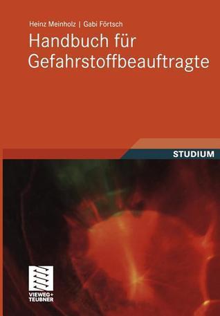 Handbuch Fur Gefahrstoffbeauftragte  by  Heinz Meinholz