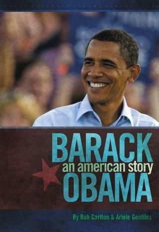 Barack Obama: An American Story  by  Bob Carlton