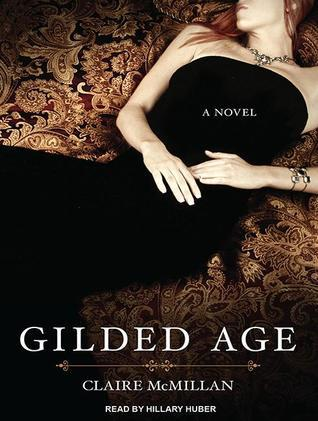 Gilded Age: A Novel  by  Claire McMillan