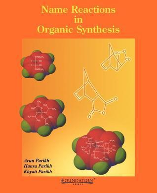 Name Reactions in Organic Synthesis Arun Parikh