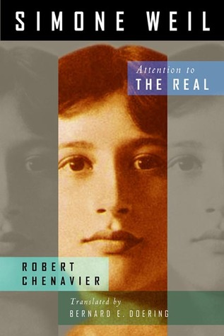 Simone Weil: Attention to the Real  by  Robert Chenavier