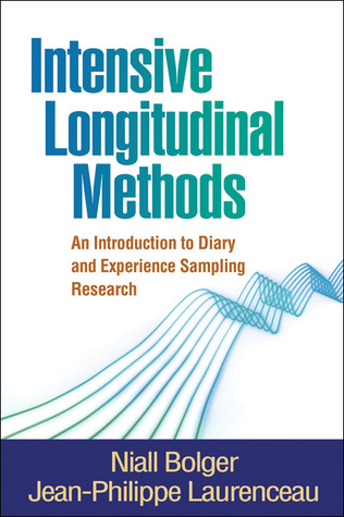 Intensive Longitudinal Methods: An Introduction to Diary and Experience Sampling Research  by  Niall Bolger