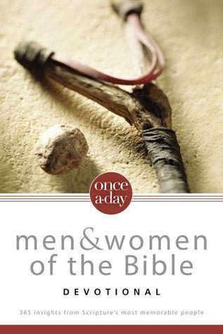 Once-A-Day Men and Women of the Bible Devotional: 365 Insights from Scriptures Most Memorable People  by  Zondervan Publishing