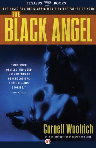 The Black Angel: A Novel Cornell Woolrich