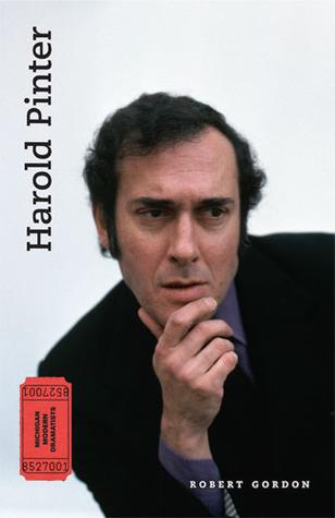 Harold Pinter: The Theatre of Power  by  Robert Gordon