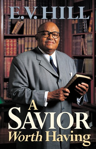 A Savior Worth Having E.V. Hill