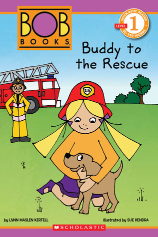 Scholastic Reader Level 1: BOB Books: Buddy to the Rescue  by  Lynn Maslen Kertell