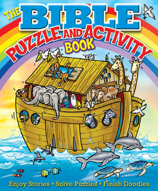 The Bible Puzzle & Activity Book: Enjoy Stories, Solve Puzzles, Finish Doodles  by  Helen Otway