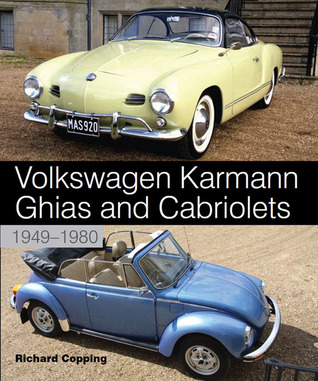 Volkswagen Karmann Ghias and Cabriolets: 1949-1980  by  Richard Copping