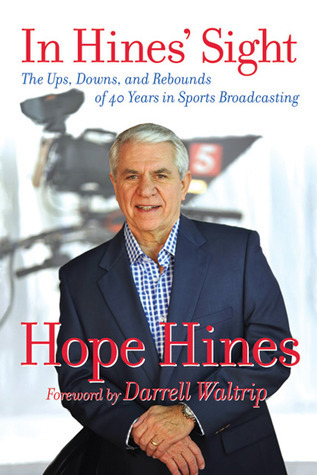 In Hines Sight: The Ups, Downs, and Rebounds of 40 Years in Sports Broadcasting  by  Hope Hines